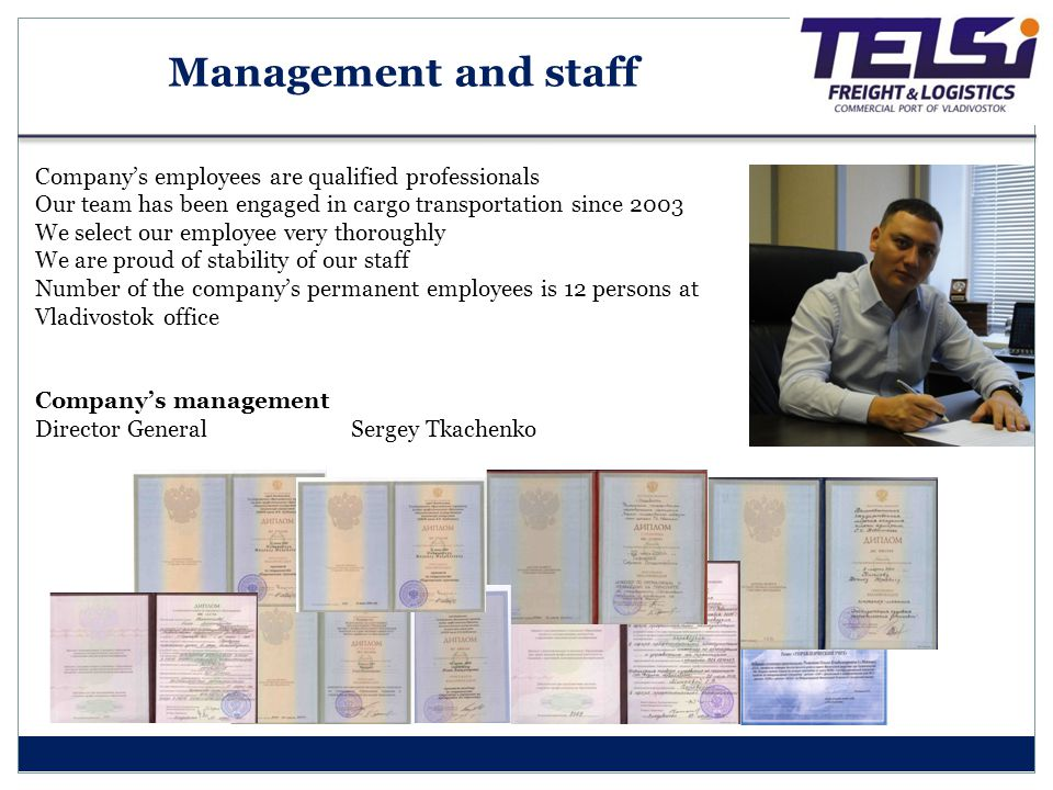 Management and staff Company's employees are qualified professionals