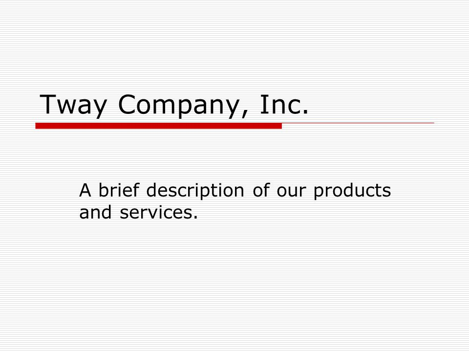 A brief description of our products and services.