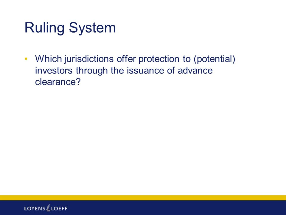 Ruling System Which jurisdictions offer protection to (potential) investors through the issuance of advance clearance