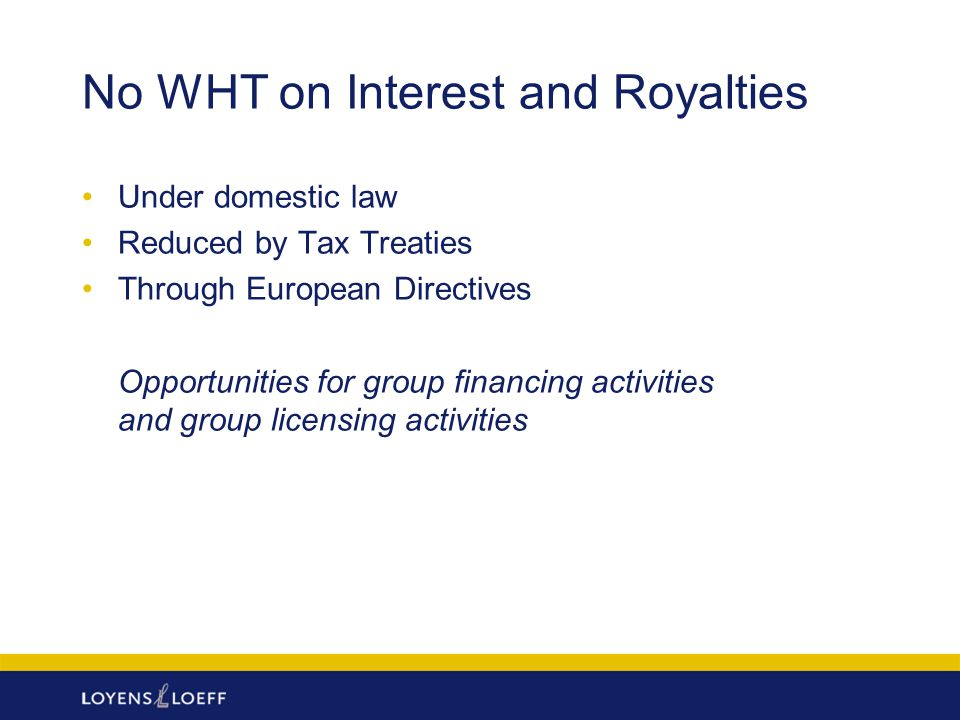 No WHT on Interest and Royalties