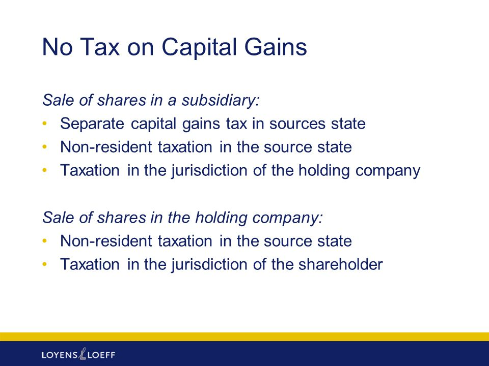 No Tax on Capital Gains Sale of shares in a subsidiary:
