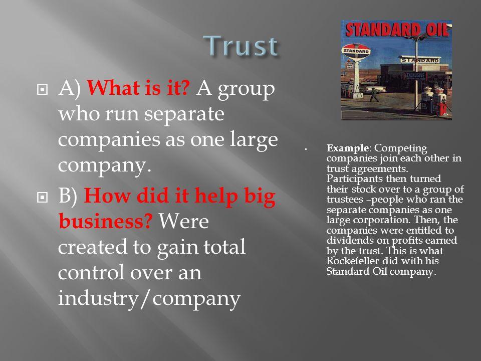 Trust A) What is it A group who run separate companies as one large company.