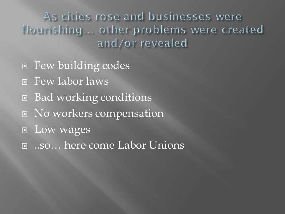 As cities rose and businesses were flourishing… other problems were created and/or revealed