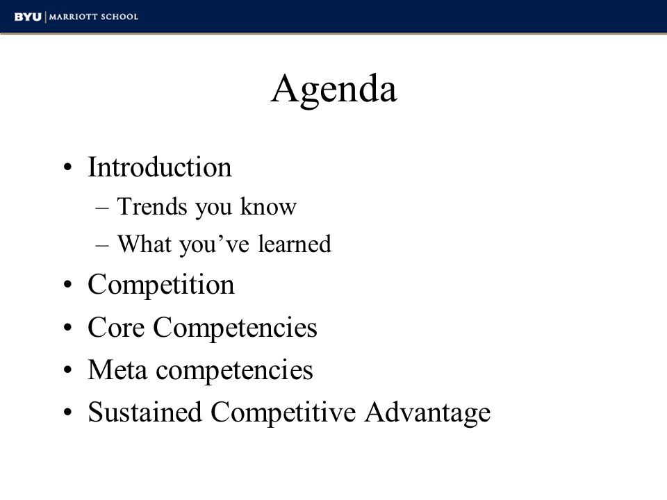 Agenda Introduction Competition Core Competencies Meta competencies