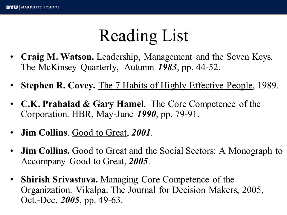 Reading List Craig M. Watson. Leadership, Management and the Seven Keys, The McKinsey Quarterly, Autumn 1983, pp. 44-52.