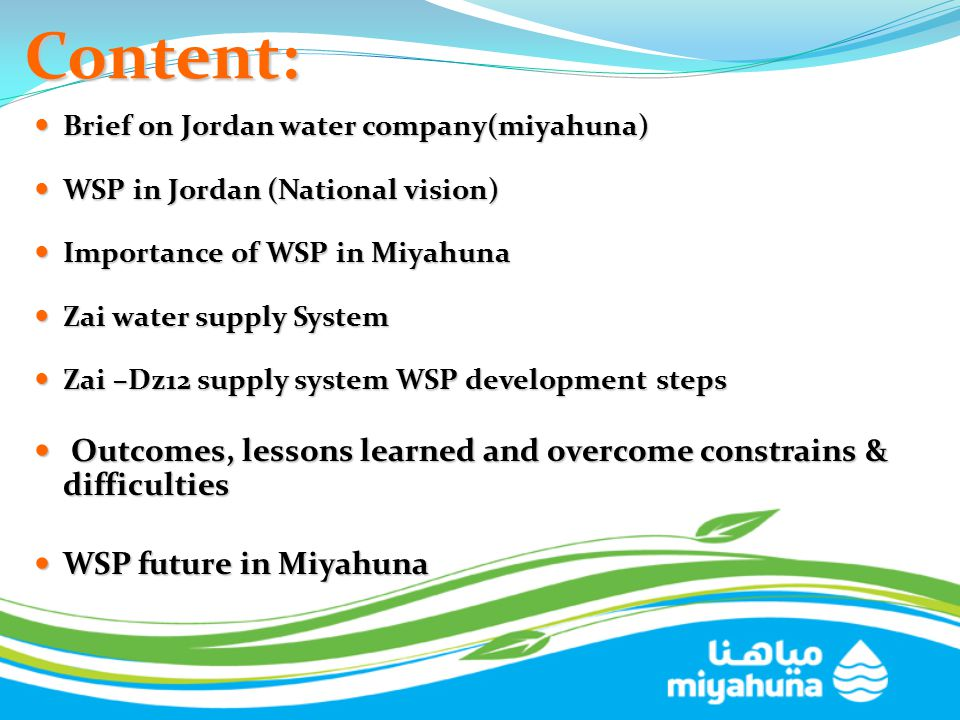Content: Brief on Jordan water company(miyahuna) WSP in Jordan (National vision) Importance of WSP in Miyahuna.