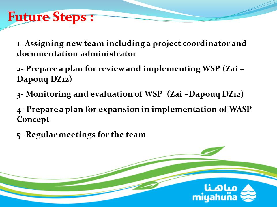 Future Steps : 1- Assigning new team including a project coordinator and documentation administrator.