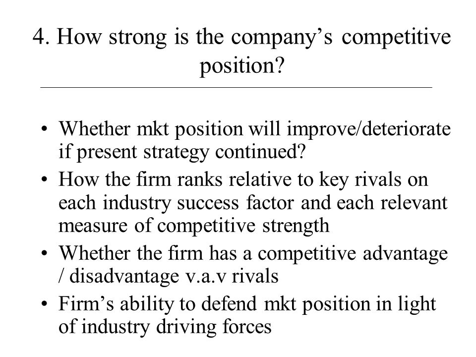 4. How strong is the company's competitive position