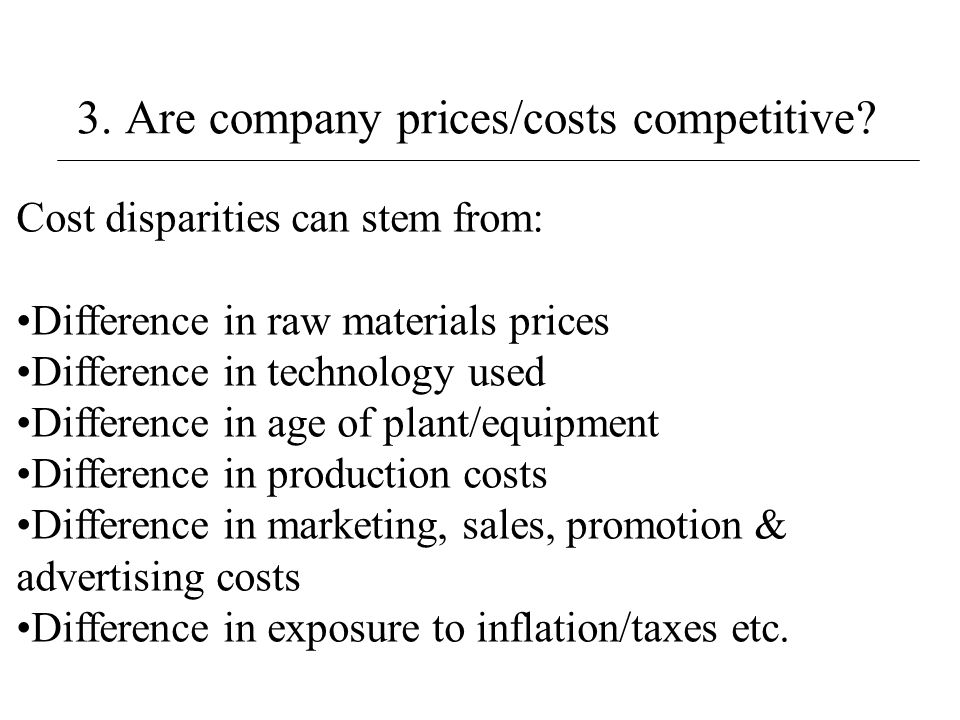3. Are company prices/costs competitive