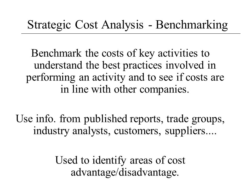 Strategic Cost Analysis - Benchmarking