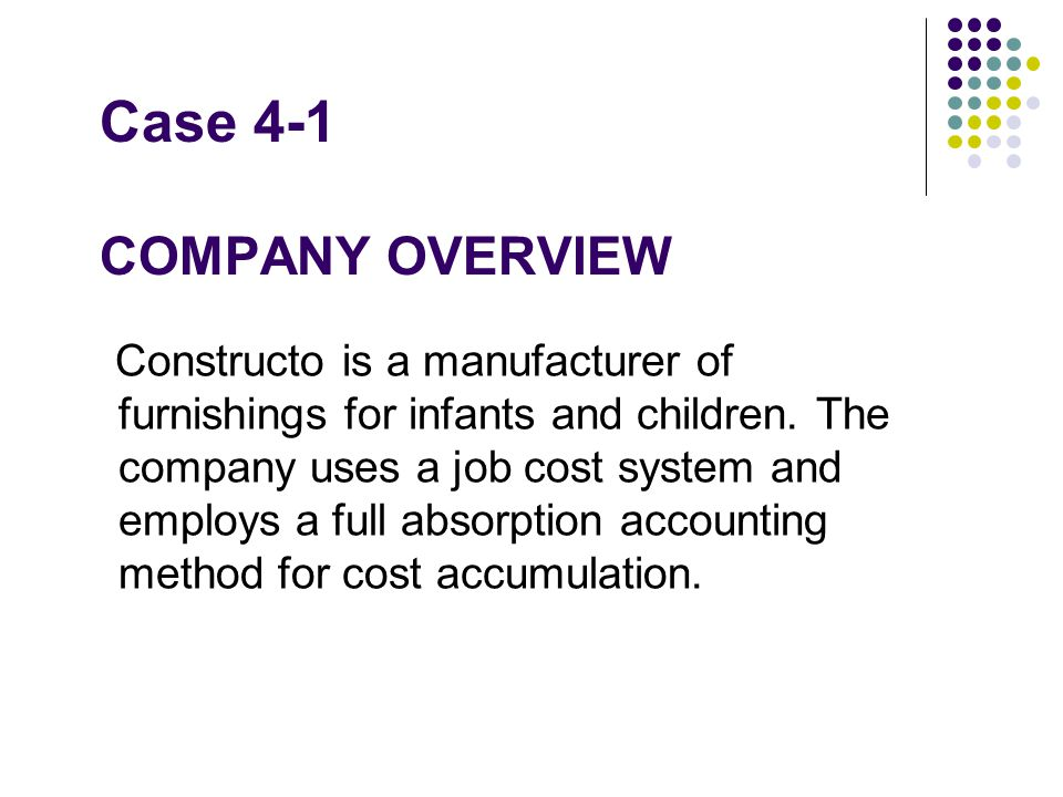 Case 4-1 COMPANY OVERVIEW