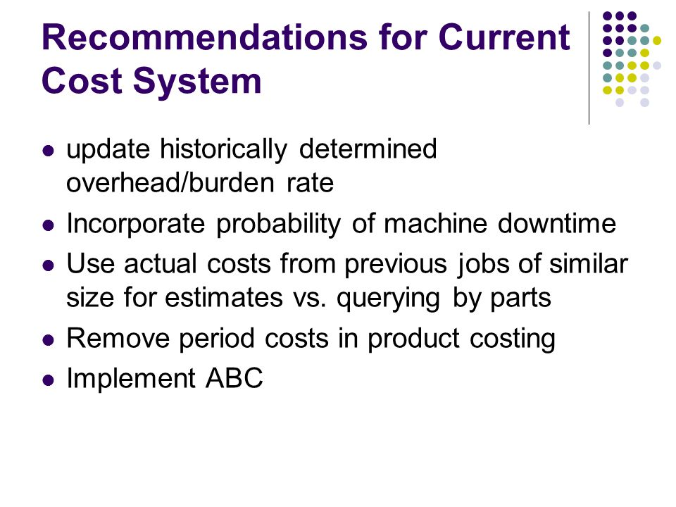 Recommendations for Current Cost System