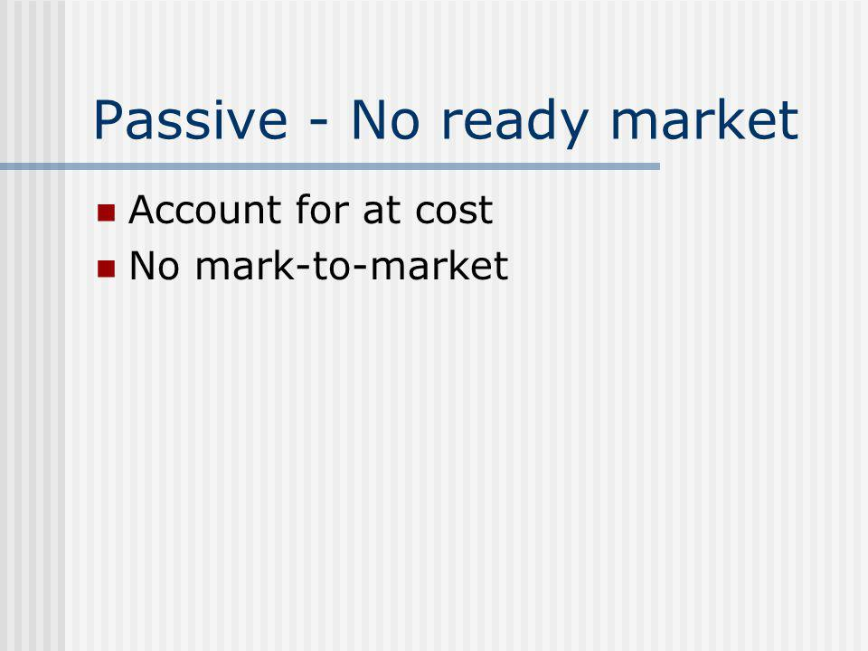 Passive - No ready market