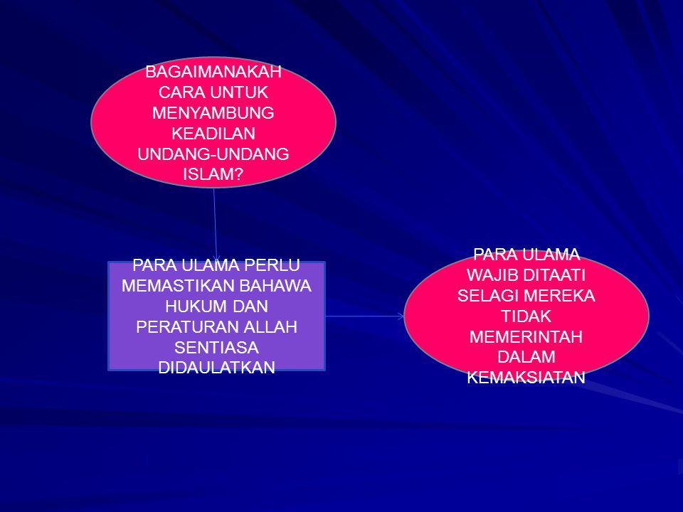 BAGAIMANAKAH CARA UNTUK MENYAMBUNG KEADILAN UNDANG-UNDANG ISLAM