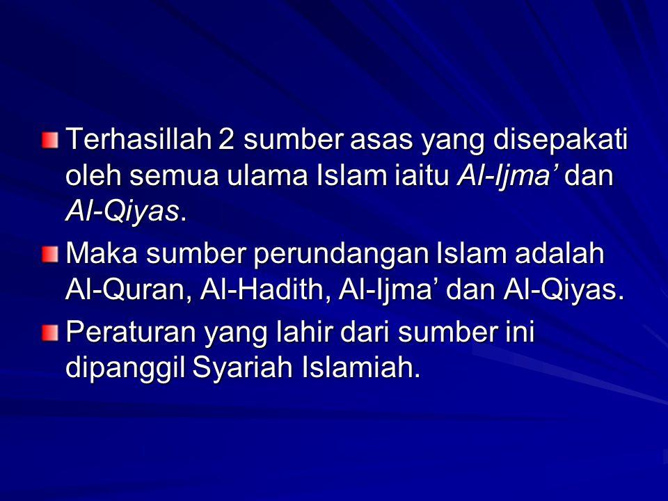 Terhasillah 2 sumber asas yang disepakati oleh semua ulama Islam iaitu Al-Ijma' dan Al-Qiyas.