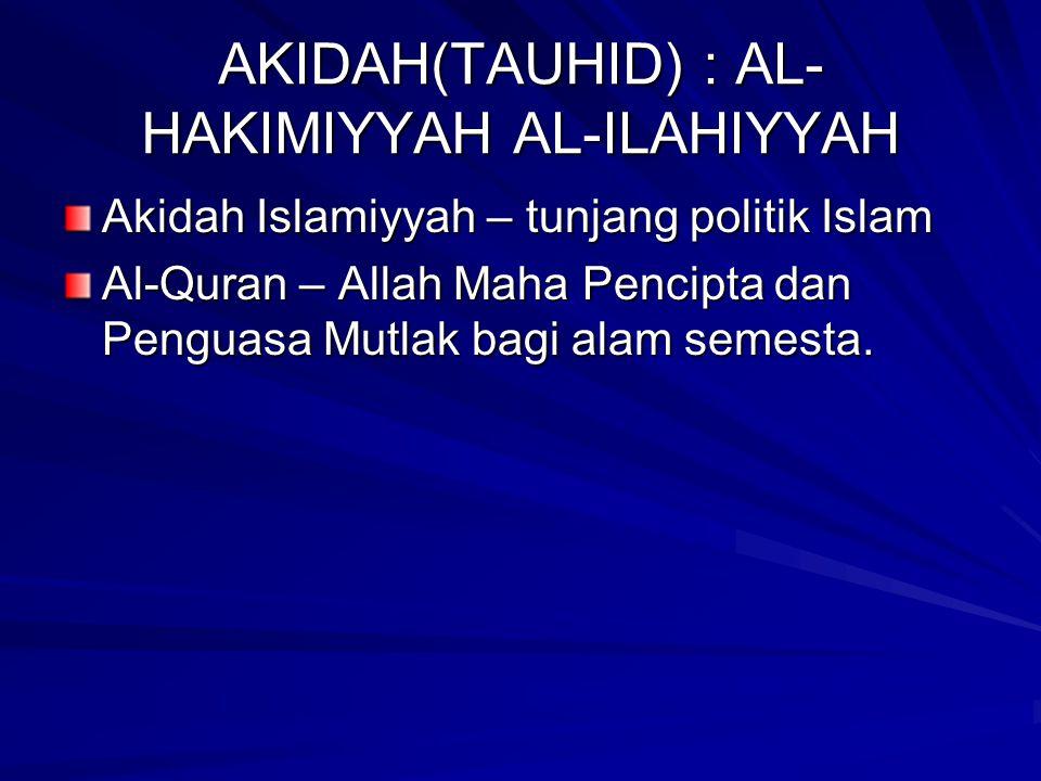 AKIDAH(TAUHID) : AL-HAKIMIYYAH AL-ILAHIYYAH