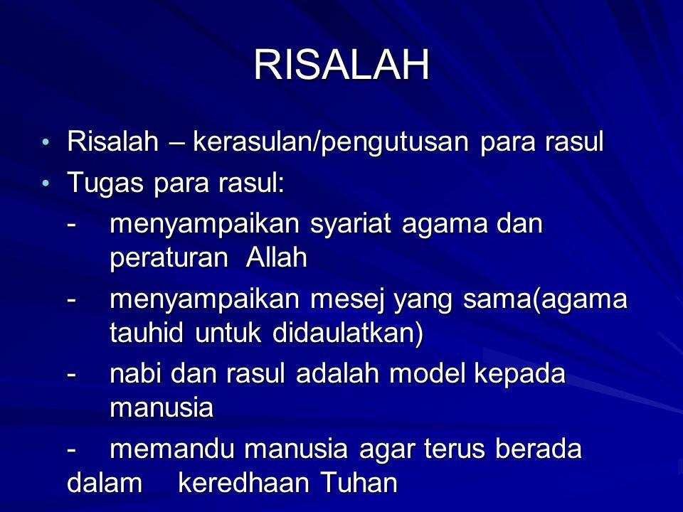 RISALAH Risalah – kerasulan/pengutusan para rasul Tugas para rasul: