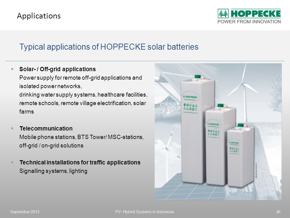 Applications Typical applications of HOPPECKE solar batteries