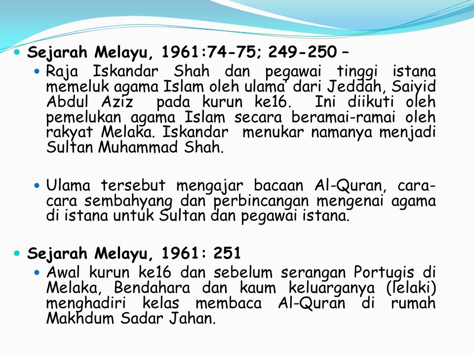 Sejarah Melayu, 1961:74-75; 249-250 –