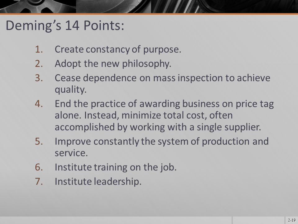 Deming's 14 Points: Create constancy of purpose.