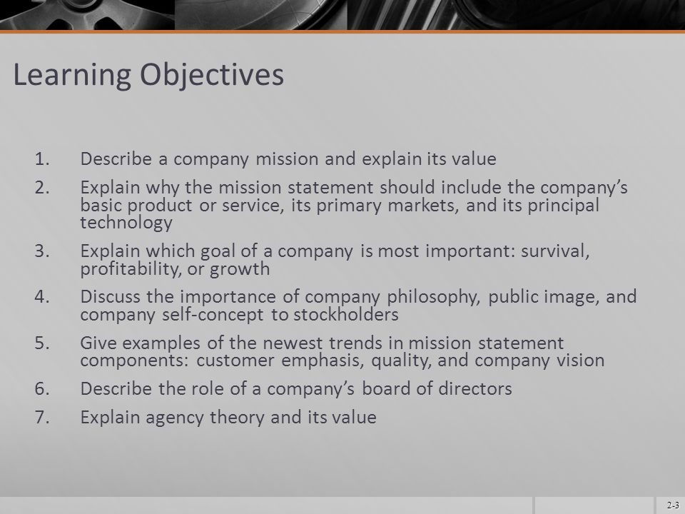 Learning Objectives Describe a company mission and explain its value