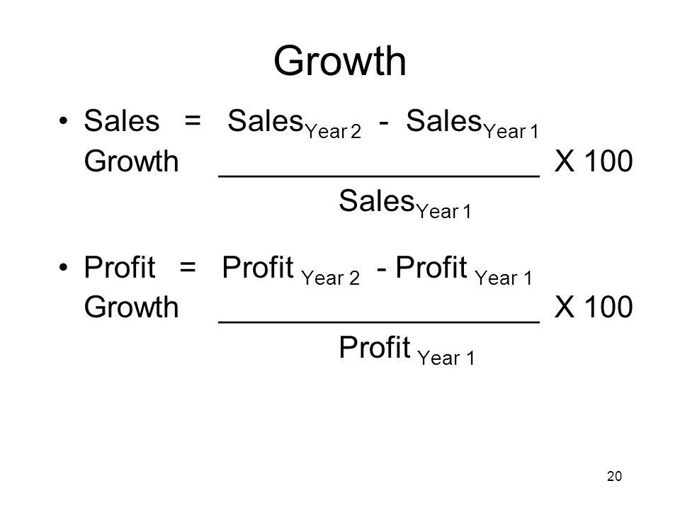Growth Sales = SalesYear 2 - SalesYear 1