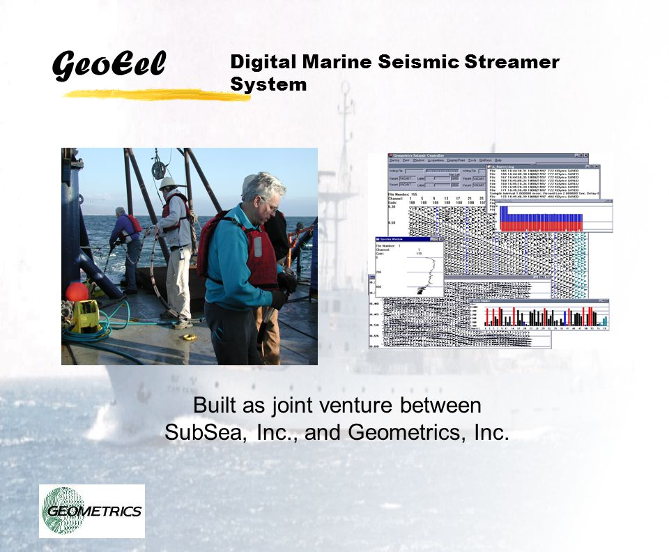 Built as joint venture between SubSea, Inc., and Geometrics, Inc.