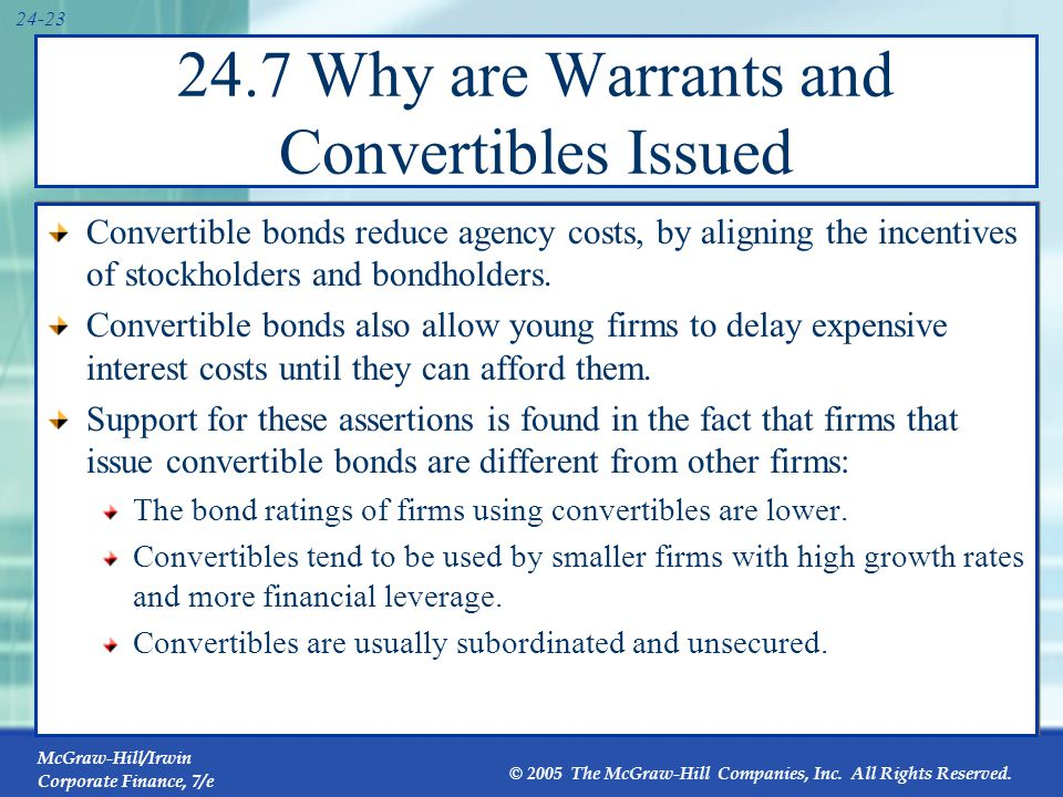 24.8 Conversion Policy Most convertible bonds are also callable.