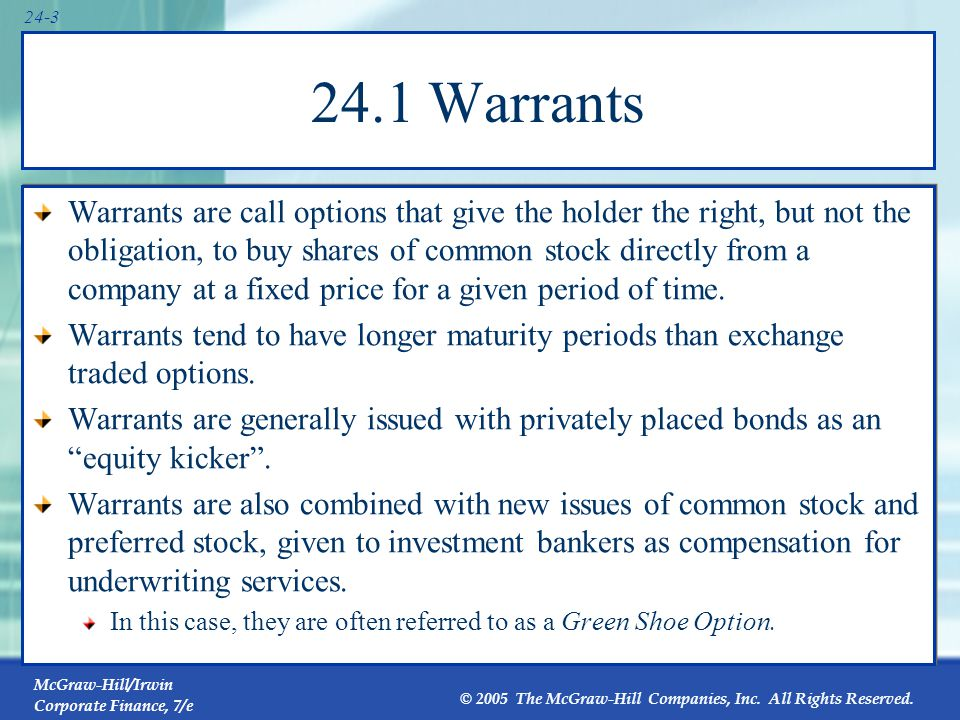 24.1 Warrants The same factors that affect call option value affect warrant value in the same ways.