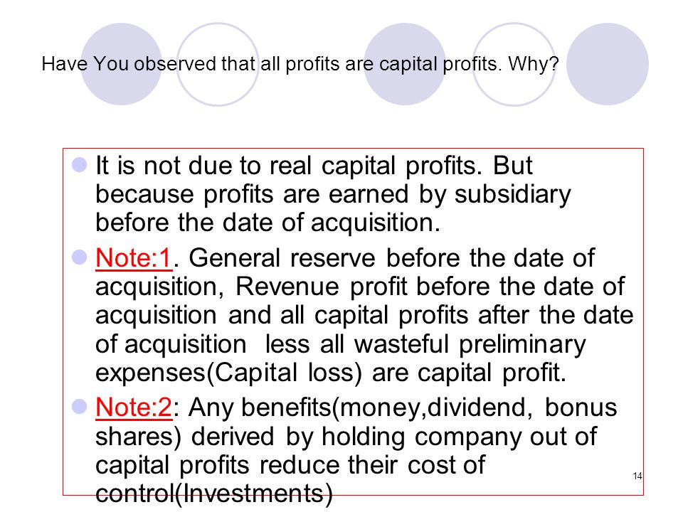 Have You observed that all profits are capital profits. Why