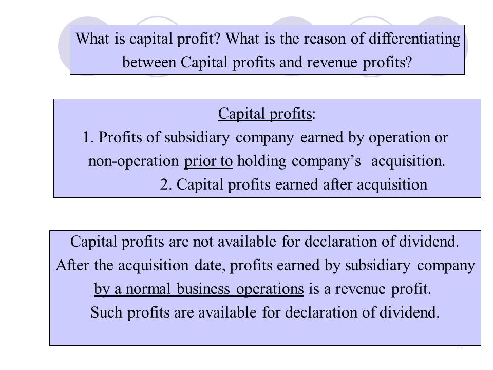 What is capital profit What is the reason of differentiating