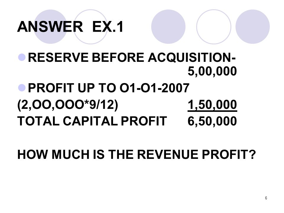 ANSWER EX.1 RESERVE BEFORE ACQUISITION- 5,00,000