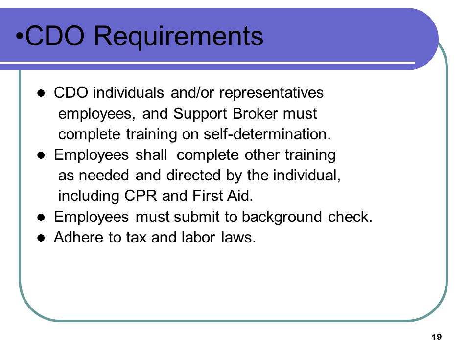 CDO Requirements CDO individuals and/or representatives