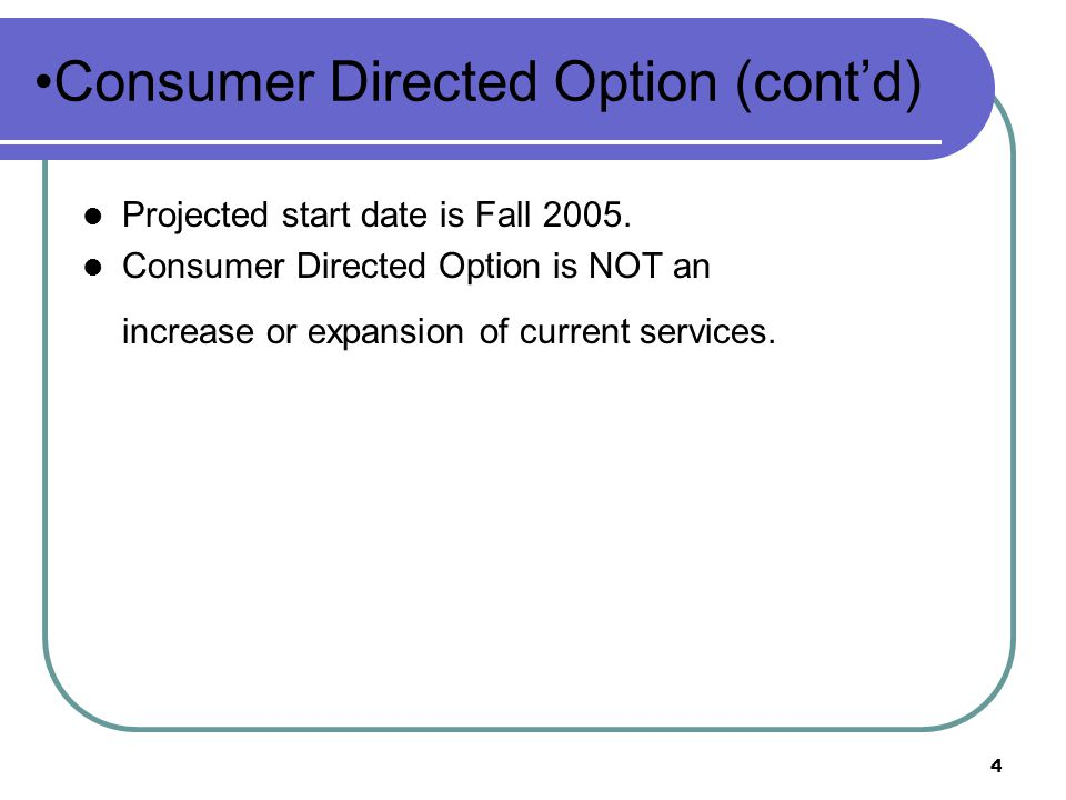 Consumer Directed Option (cont'd)