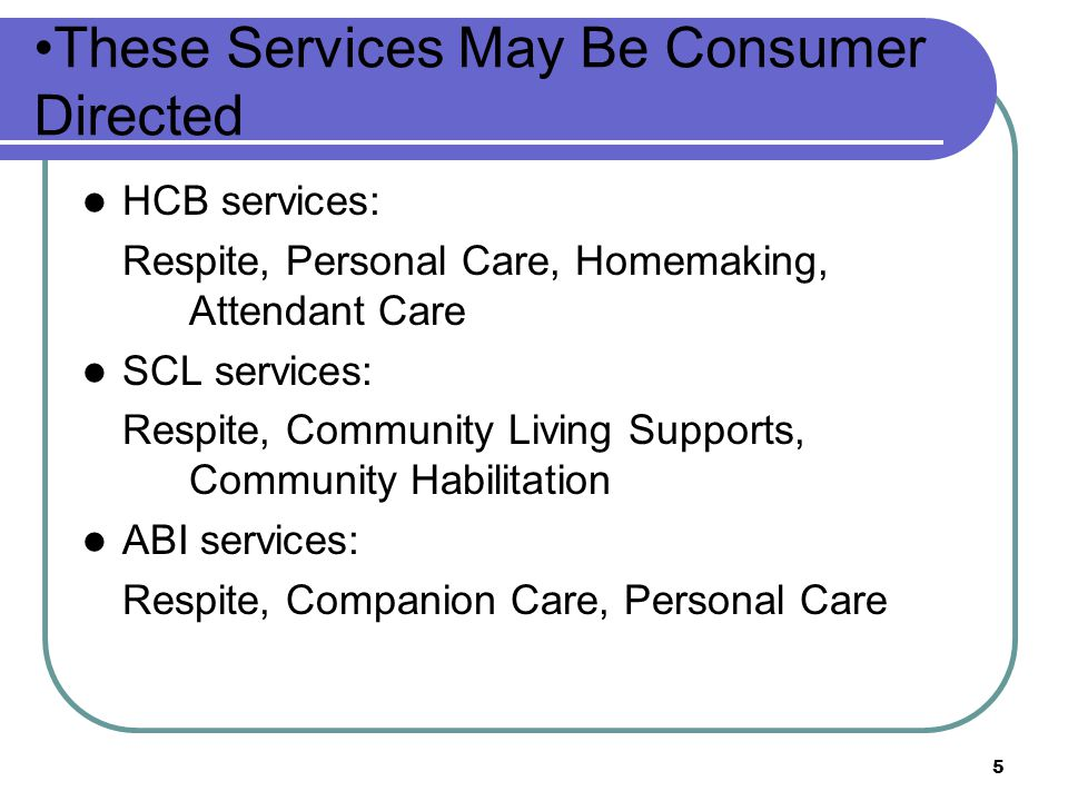 These Services May Be Consumer Directed