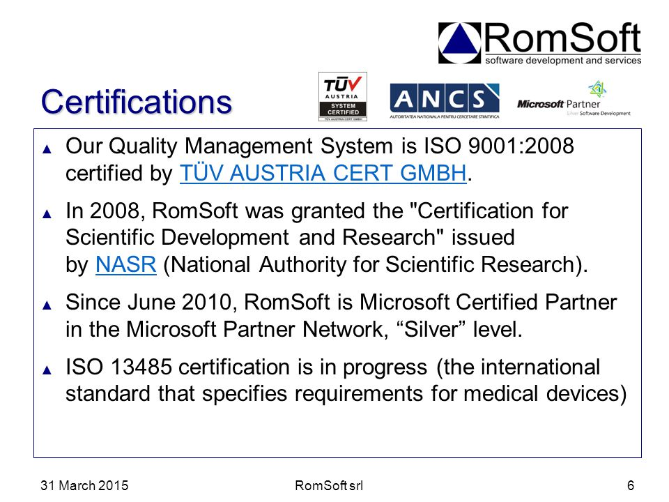 Certifications Our Quality Management System is ISO 9001:2008 certified by TÜV AUSTRIA CERT GMBH.