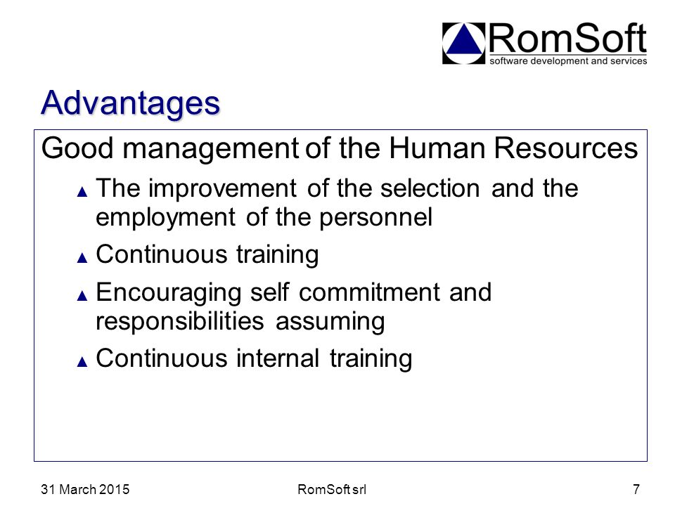 Advantages Good management of the Human Resources