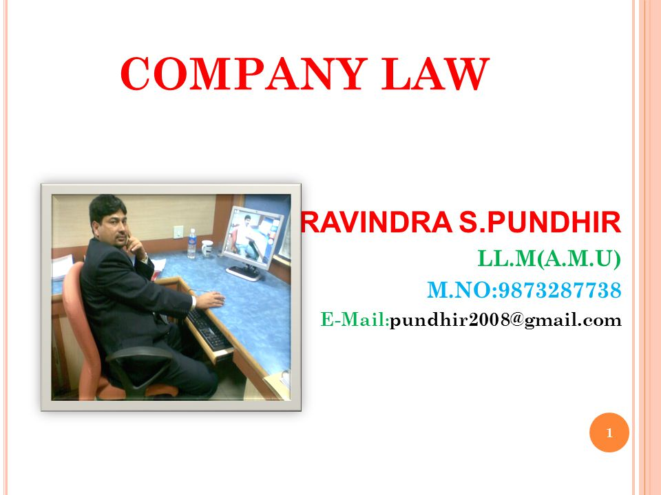 COMPANY LAW RAVINDRA S.PUNDHIR LL.M(A.M.U) M.NO:9873287738