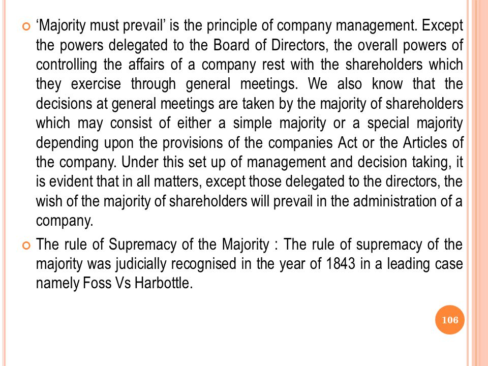 'Majority must prevail' is the principle of company management
