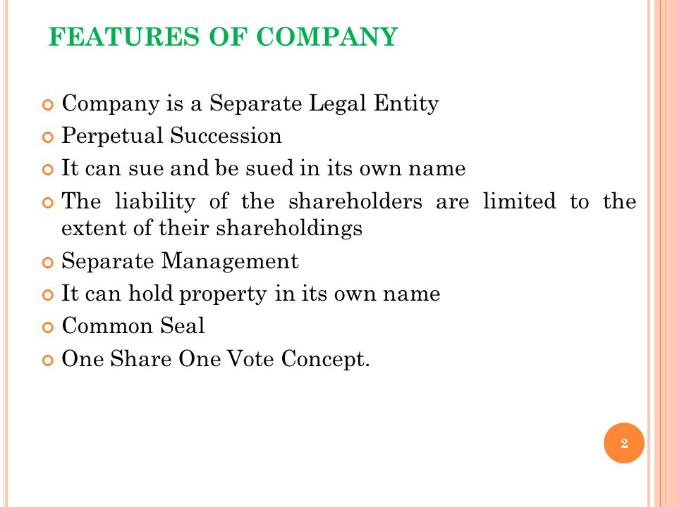 FEATURES OF COMPANY Company is a Separate Legal Entity