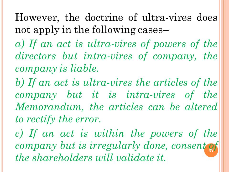 However, the doctrine of ultra-vires does not apply in the following cases–