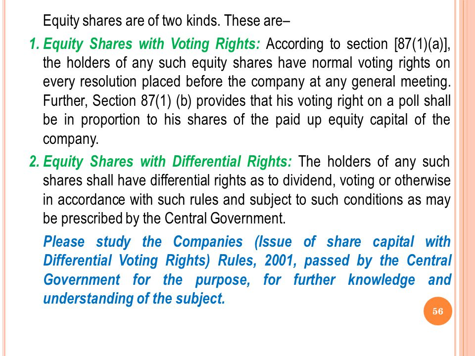 Equity shares are of two kinds. These are– 1