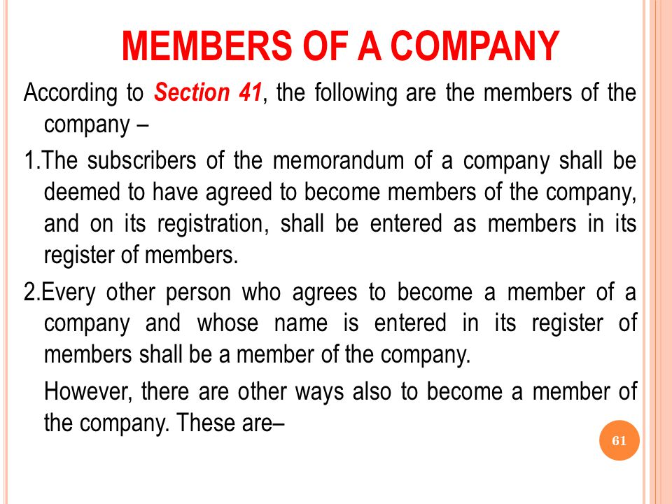 MEMBERS OF A COMPANY According to Section 41, the following are the members of the company –