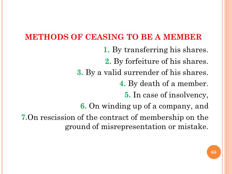 METHODS OF CEASING TO BE A MEMBER 1. By transferring his shares. 2