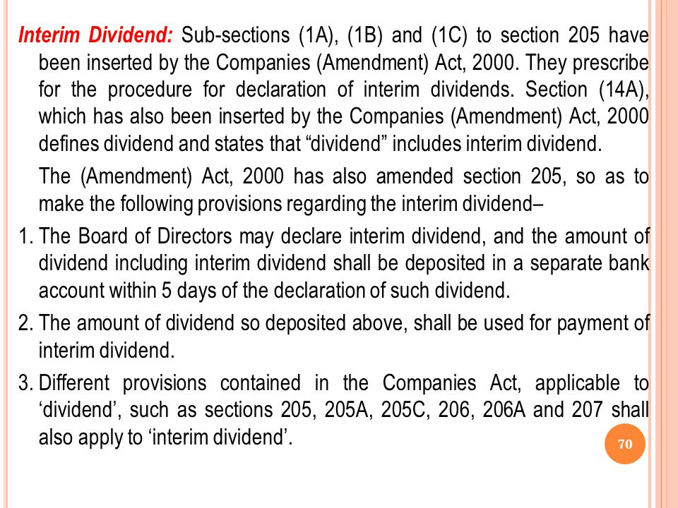 Interim Dividend: Sub-sections (1A), (1B) and (1C) to section 205 have been inserted by the Companies (Amendment) Act, 2000.