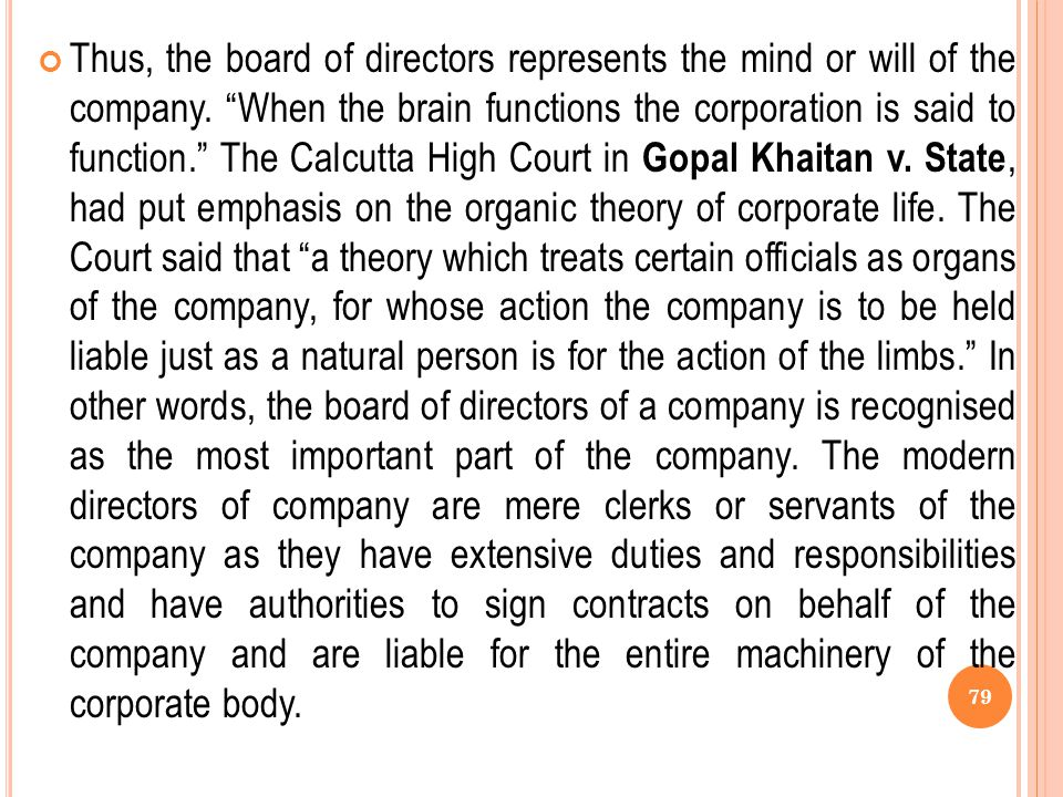 Thus, the board of directors represents the mind or will of the company.