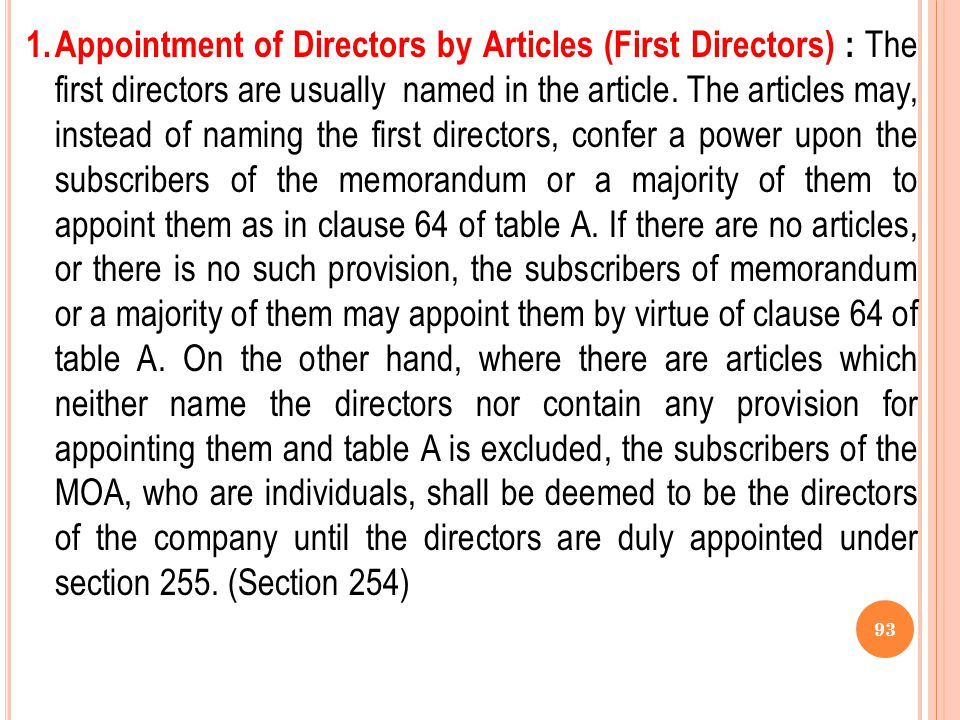 1. Appointment of Directors by Articles (First Directors) : The first directors are usually named in the article.