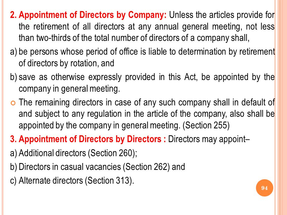 2. Appointment of Directors by Company: Unless the articles provide for the retirement of all directors at any annual general meeting, not less than two-thirds of the total number of directors of a company shall,