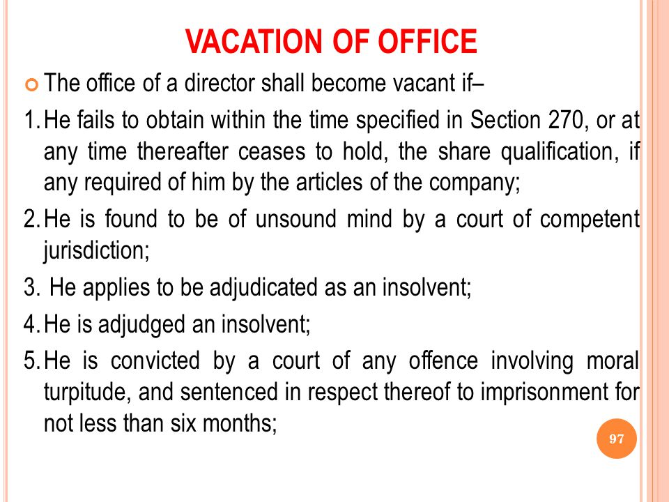 VACATION OF OFFICE The office of a director shall become vacant if–
