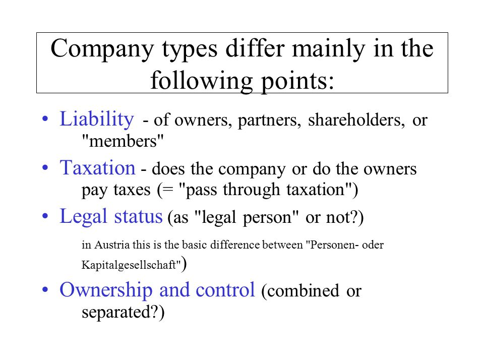 Company types differ mainly in the following points: